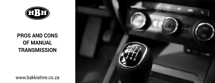 pros and cons of manual transmission blog highway bakkie hire rh bakkiehire co za Automatic Transmission 6-Speed Manual Transmission